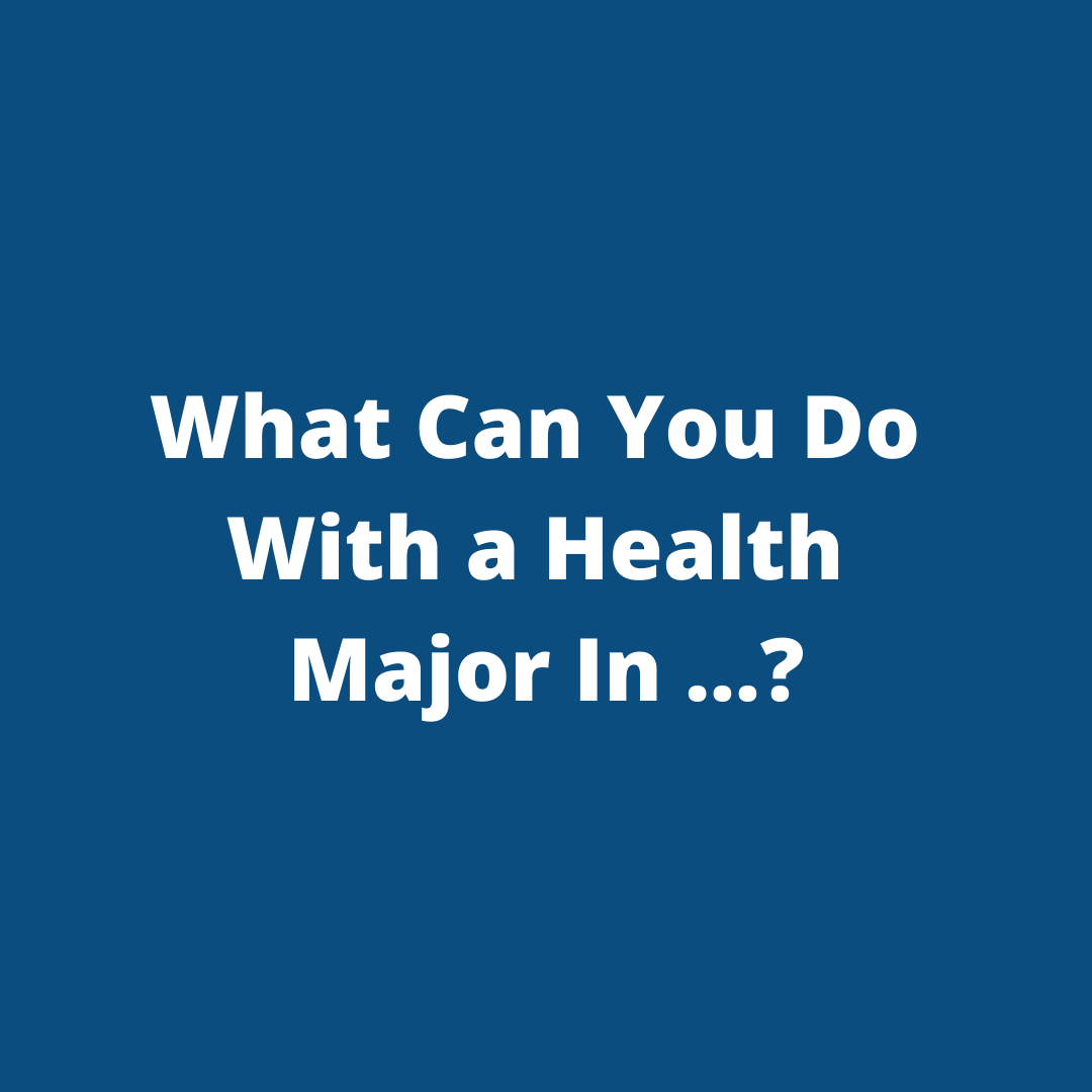 What Can You Do With A Health Major In - white text with blue background