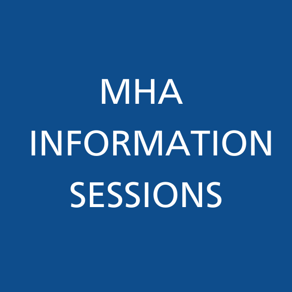 MHA Information Sessions