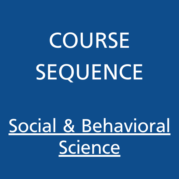 Course Sequence Social and Behavioral Science