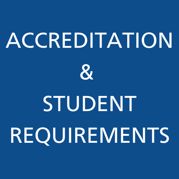 Accreditation and Student Requirements