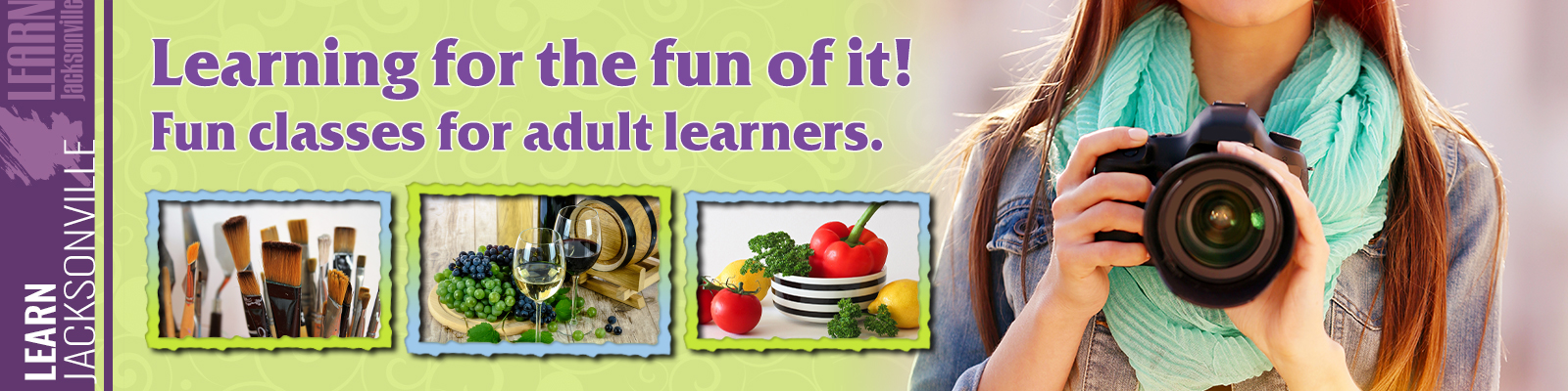 LEARN Jacksonville: Learning For The Fun Of It: Fun Classes for Adult Learners