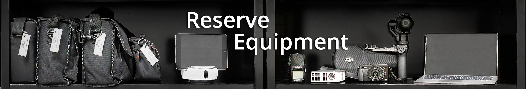 equipment checkout banner with equipment on shelves