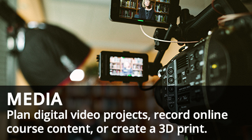 camera recording faculty - media - plan digital video projects, record online course content, or create a 3D print