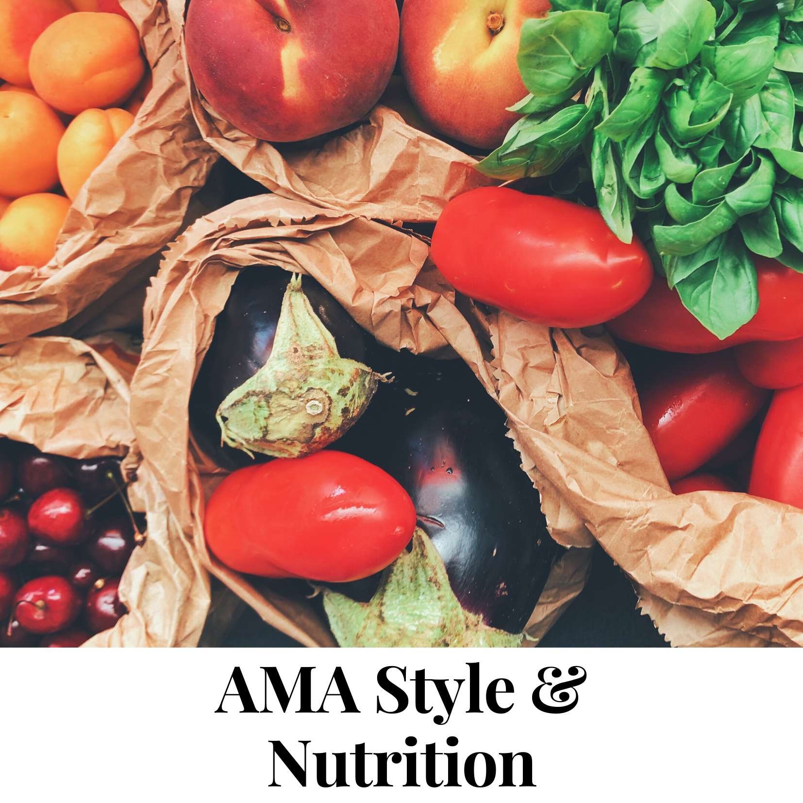 image of fresh fruit above text that reads AMA Style and Nutrition