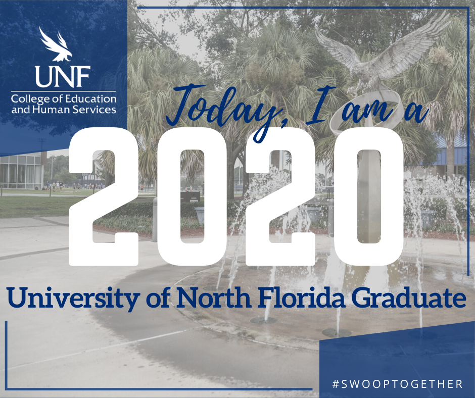 COEHS logo, Today I am a 2020 UNF graduate over Osprey Fountain for Facebook