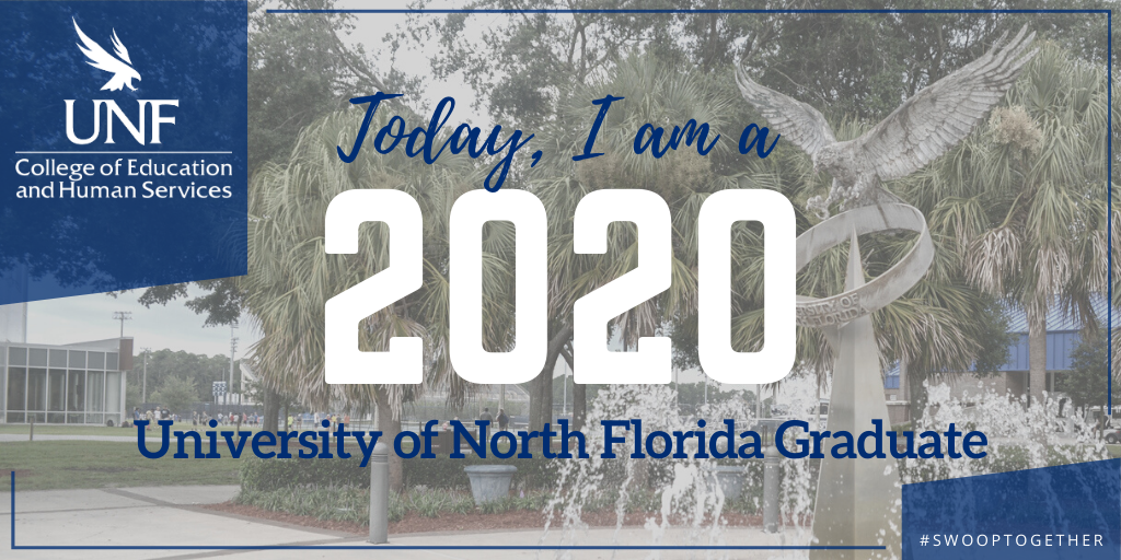 COEHS logo, Today I am a 2020 UNF graduate over Osprey Fountain for Twitter
