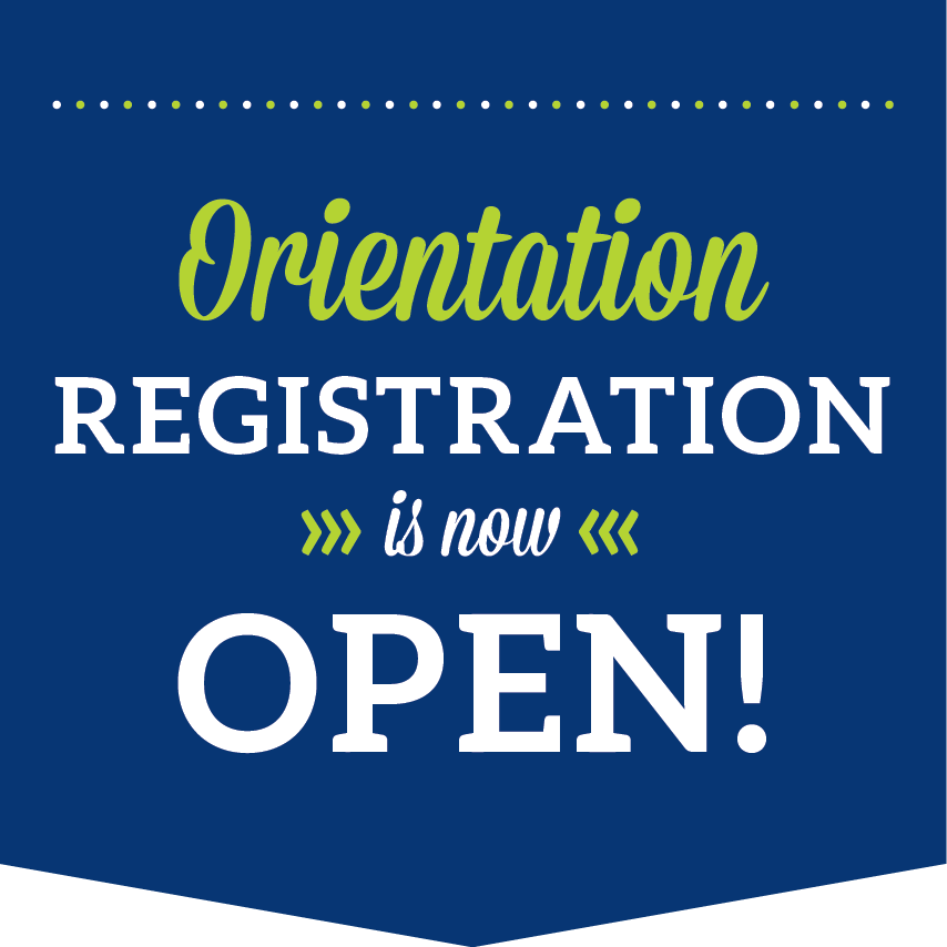 Blue Sign Reading Orientation Registration is Now Open