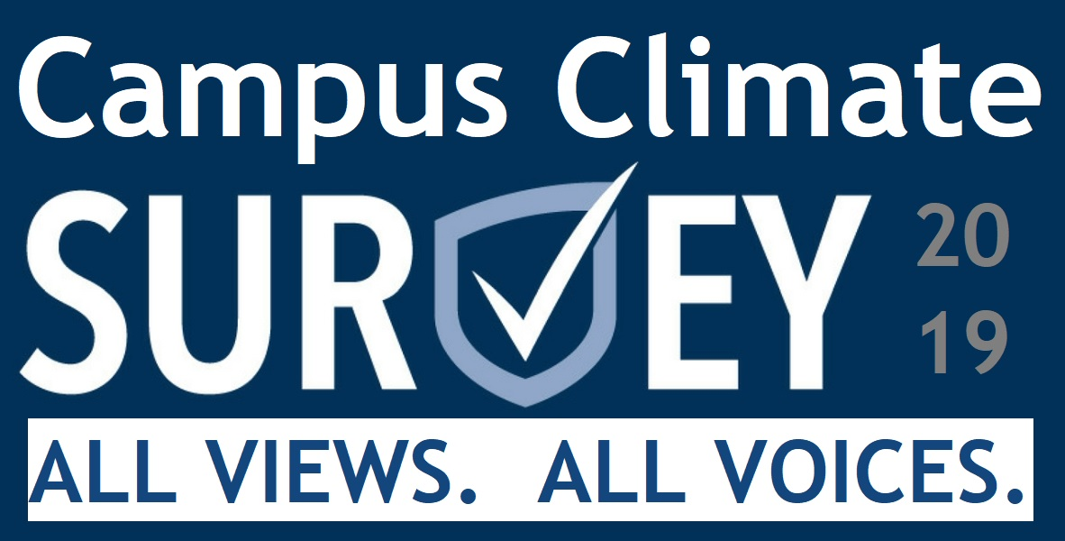 Complete the 2019 Campus Climate Survey by Oct. 27. All views and all voices must be heard.