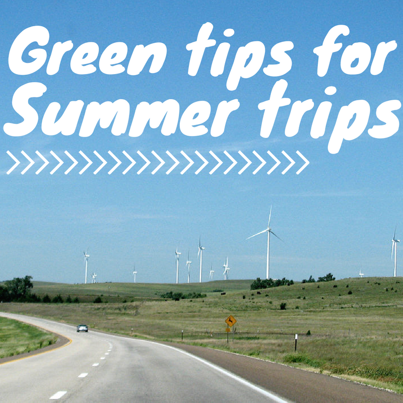 Green tips for summer trips