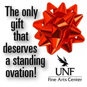 The only gift that deserves a standing ovation! UNF Fine Arts Center