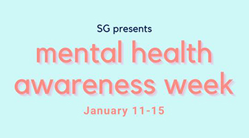 SG presents mental health awareness week january 11th - 15th