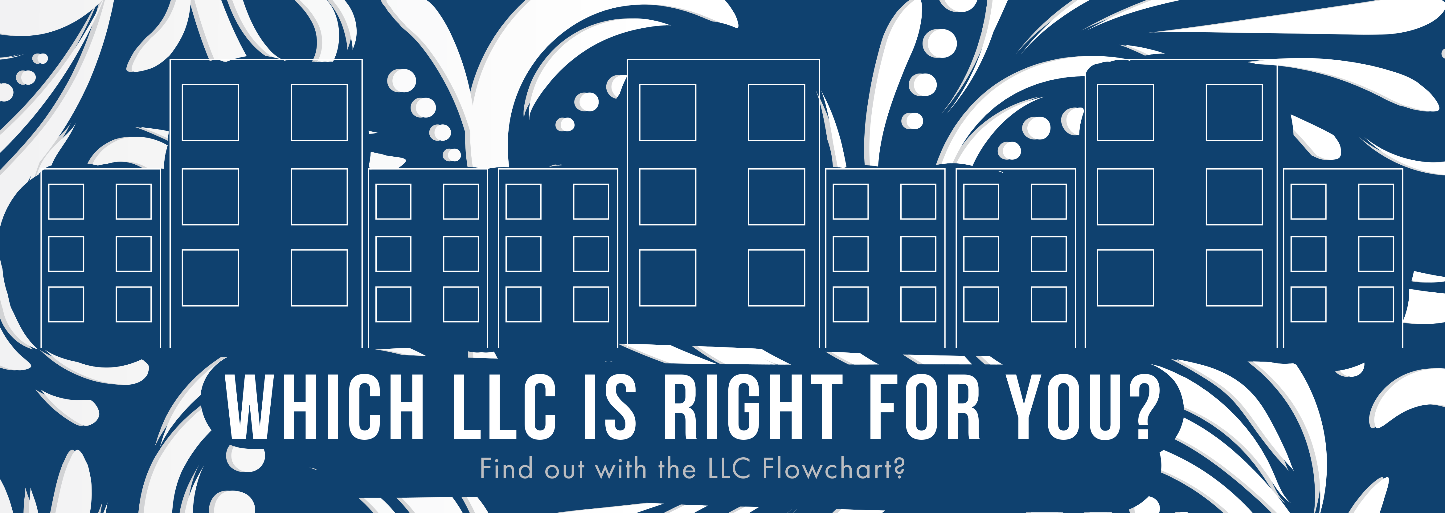 Which LLC is right for you? Find out with the LLC Flowchart