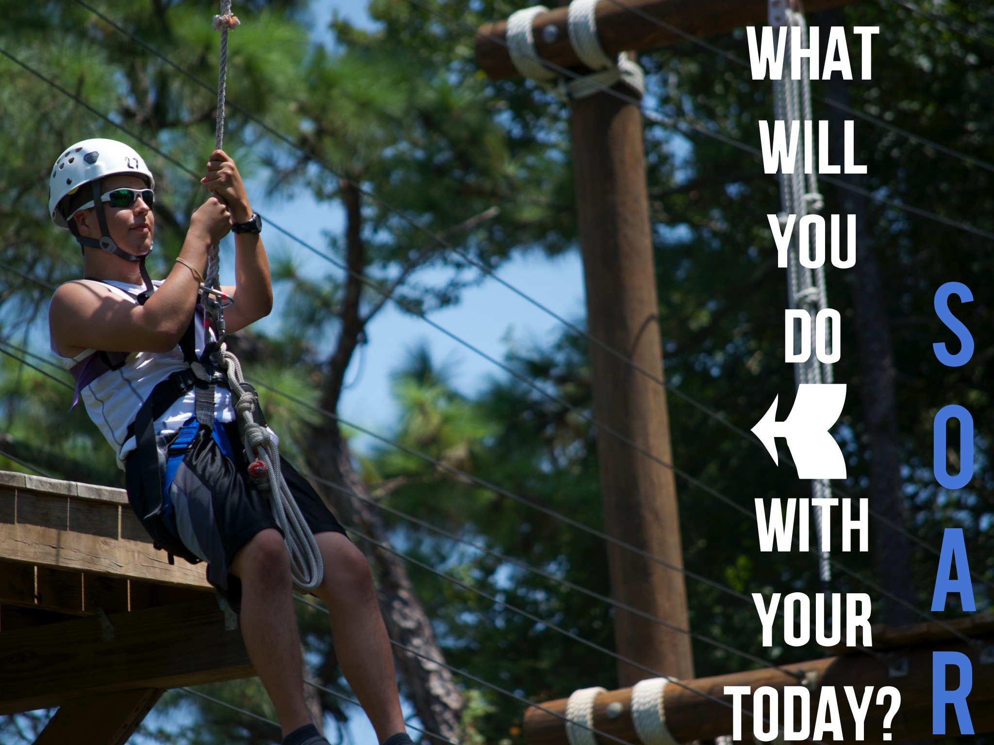 Picture of a healthy osprey soar resident about to let go for zip lining and the words SOAR  what will you do with your today on the right in blue and white