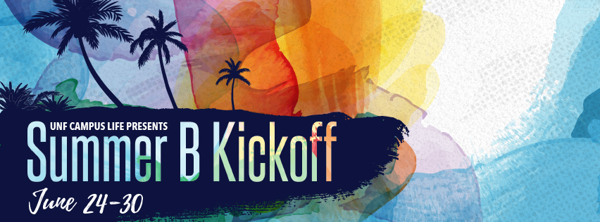 UNF Campus life presents: summer B kickoff june 24th-30th
